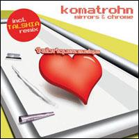 Komatrohn - Mirrors & Chrome